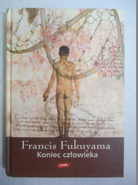 Fukuyama Francis - Koniec człowieka