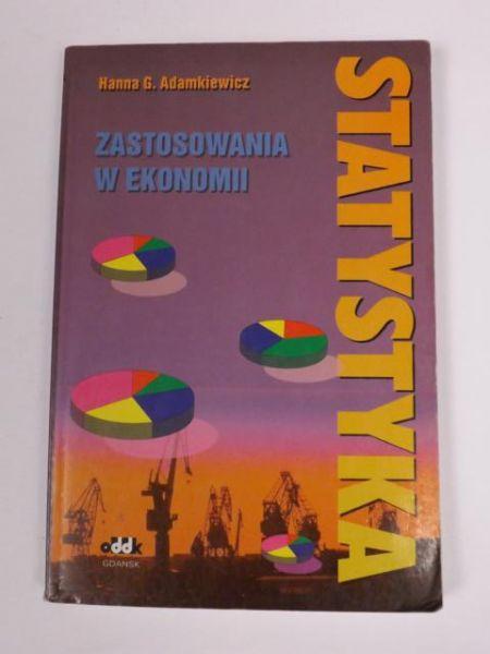 Adamkiewicz Hanna G. - Statystyka. Zastosowanie w ekonomii