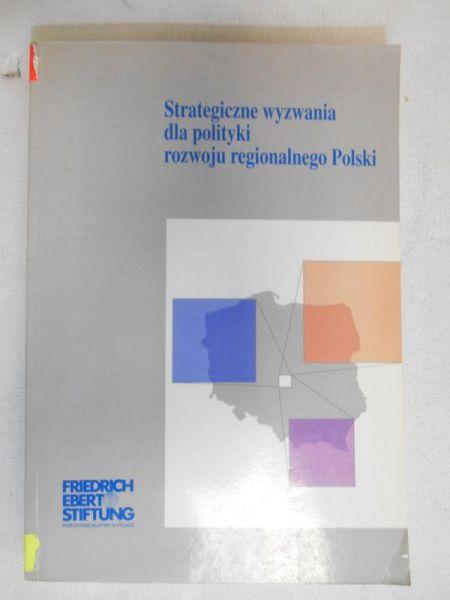 Strategiczne wyzwania dla polityki rozwoju regionalnego Polski