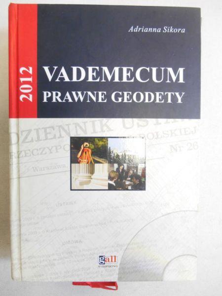 Sikora Adrianna - Vademecum prawne Geodety