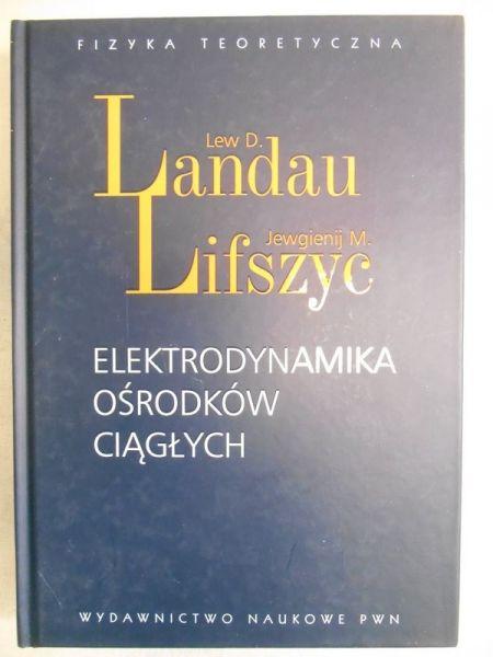 Landau Lew D. - Elektrodynamika ośrodków ciągłych, nowa