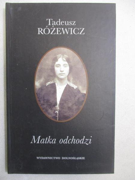 Matka Odchodzi Tadeusz Różewicz 1900 Zł Tezeuszpl