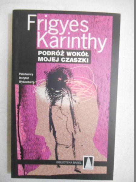 Karinthy Frigyes - Podróż wokół mojej czaszki