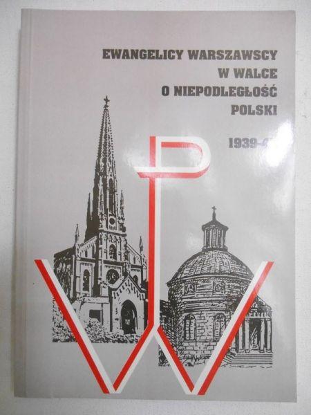 Znalezione obrazy dla zapytania Ewangelicy warszawscy w walce o niepodległość Polski