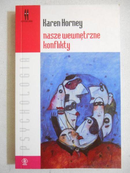 Horney Karen - Nasze wewnętrzne konflikty
