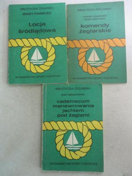 Pawelec J. / Szelestowski J. / Adamowicz T. - Locja śródlądowa / Vademecum manewrowania jachtem pod żaglami / Komendy żeglarskie
