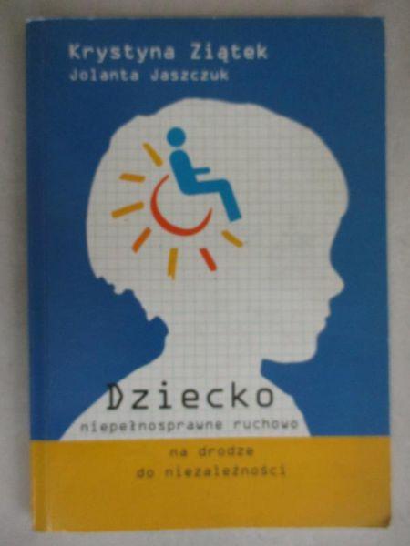 Dziecko niepełnosprawne ruchowo na drodze do niezależności
