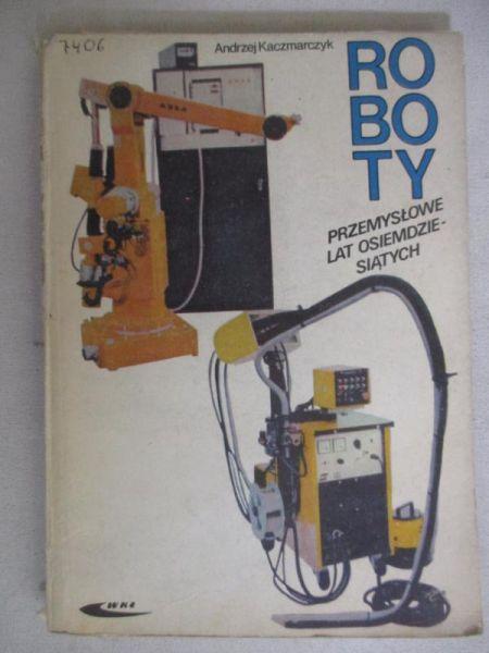Roboty przemysłowe lat osiemdziesiątych