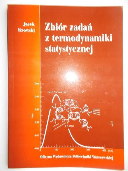 Bzowski Jacek - Zbiór zadań z termodynamiki statystycznej