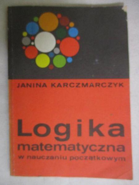 Logika matematyczna w nauczaniu początkowym
