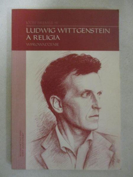 Bremer Józef - Ludwig Wittgenstein a religia
