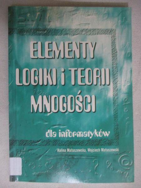 Matuszewska Halina - Elementy logiki i teorii mnogości