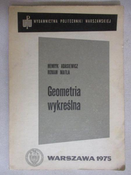 Adasiewicz Henryk - Geometria wykreślna