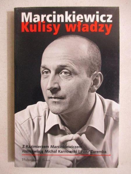 Karnowski Michał - Marcinkiewicz. Kulisy władzy