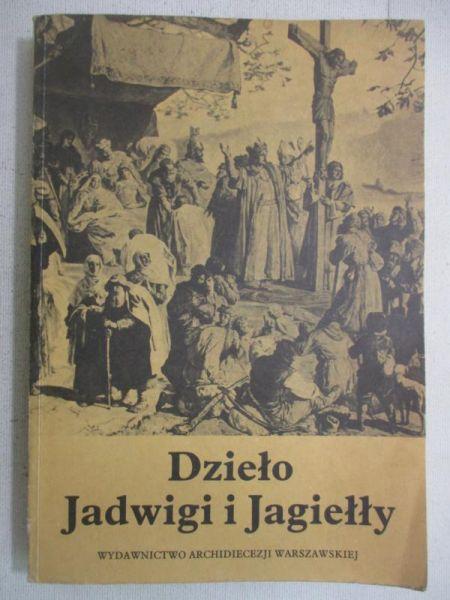 Biliński Wojciech (opr.) - Dzieło Jadwigi i Jagiełły