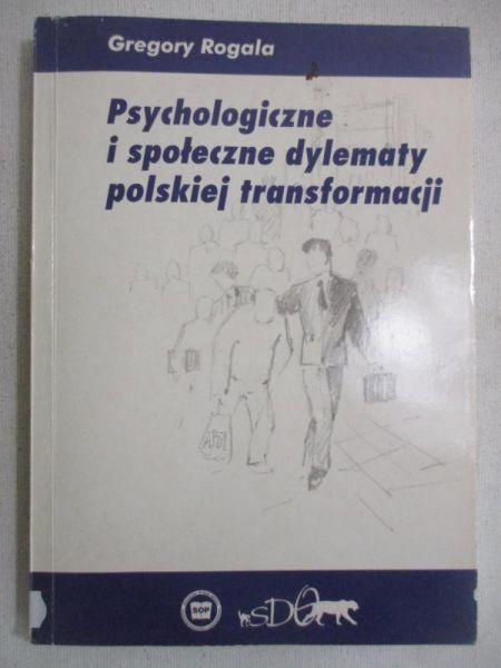 Psychologiczne i społeczne dylematy polskiej transforamacji