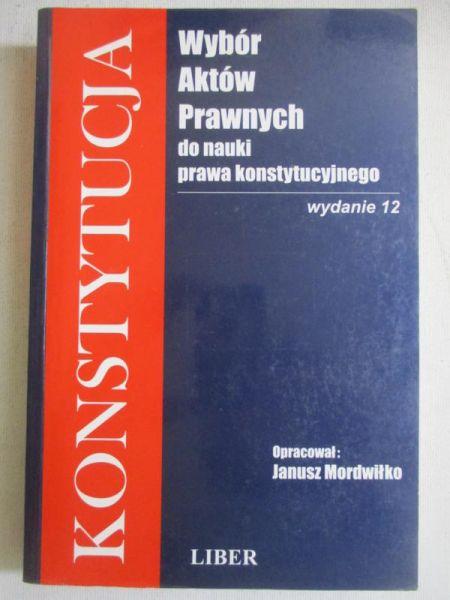 Konstytucja Wybór aktów prawnych do nauki prawa konstytucyjnego