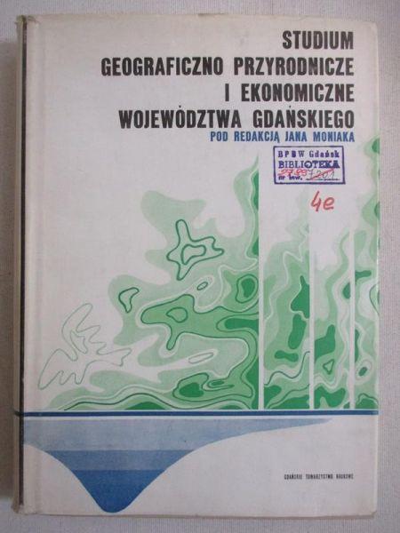 Studium geograficzno-przyrodnicze i ekonomiczne województwa gdańskiego