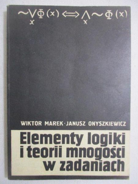 Marek Wiktor  i Onyszkiewicz  - Elementy logiki i teorii mnogości w zadaniach