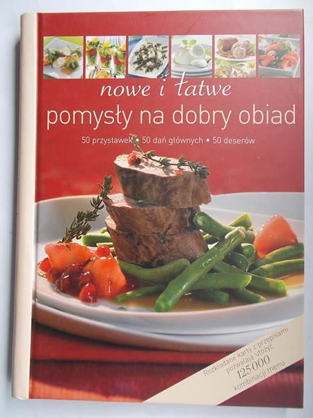 Nowe i łatwe pomysły na dobry obiad