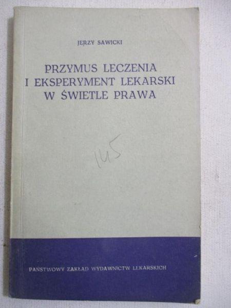 Przymus leczenia i eksperyment lekarski w świetle prawa