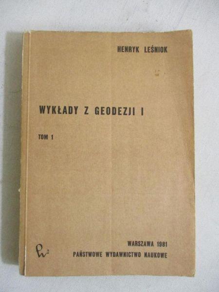 Leśniok Henryk - Wykłady geodezji I. Tom I