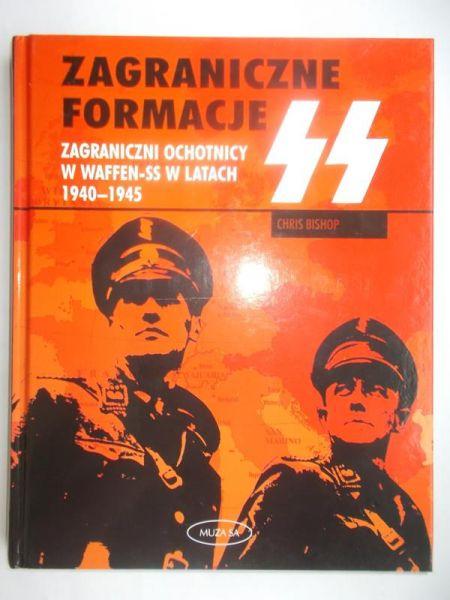 Bishop Chris - Zagraniczne formacje: Zagraniczni ochotnicy w Waffen-SS w latach 1940-1945