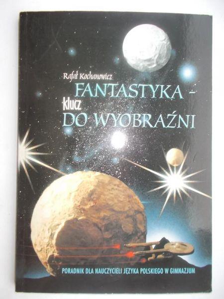 Fantastyka- klucz do wyobraźni