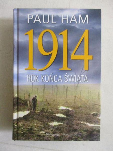Ham Paul - 1914. Rok końca świata