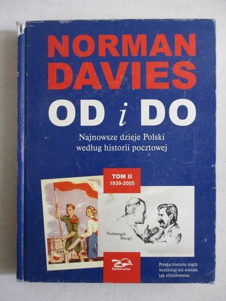 Davies Norman - Od i Do. Najnowsze dzieje Polski według historii pocztowej, Tom II