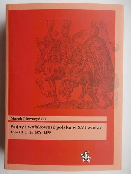 Wojny i wojskowość polska w XVI wieku