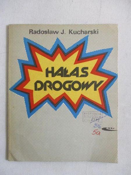 Kucharski Radosław J. - Hałas drogowy