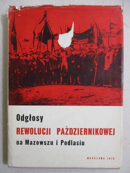 Odgłosy rewolucji październikowej na Mazowszu i Podlasiu