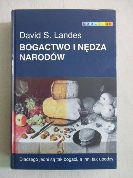 Landes David S. - Bogactwo i nędza narodów