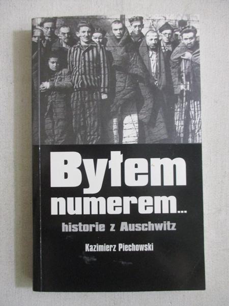 Byłem numerem… Historie z Auschwitz - Kazimierz Piechowski