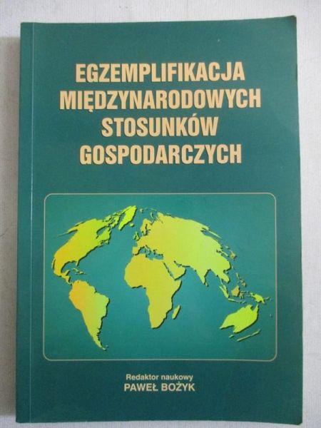 Bożyk Paweł  - Egzemplifikacja międzynarodowych stosunków gospodarczyk