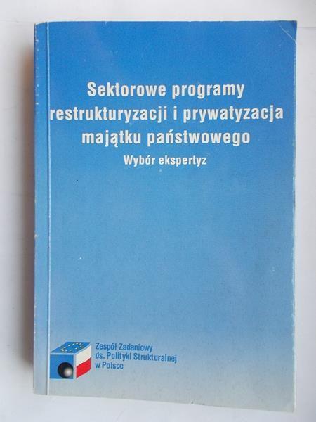 Sektorowe programy restrukturyzacji i prywatyzacja majątku państwowego