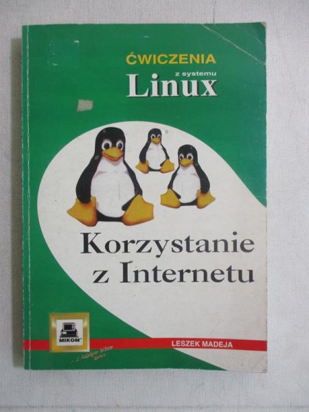 Madeja Leszek - Korzystanie z Internetu. Ćwiczenia z systemu Linux