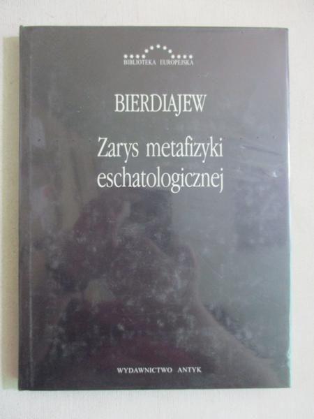 Bierdiajew Mikołaj - Zarys metafizyki eschatologicznej, Nowa