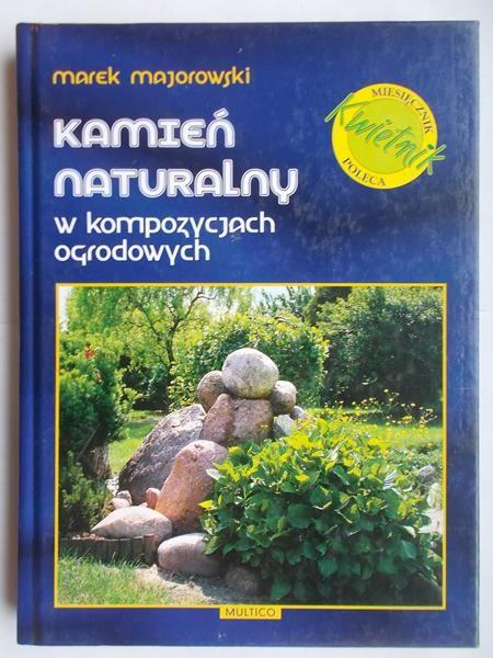 Kamień naturalny w kompozycjach ogrodowych