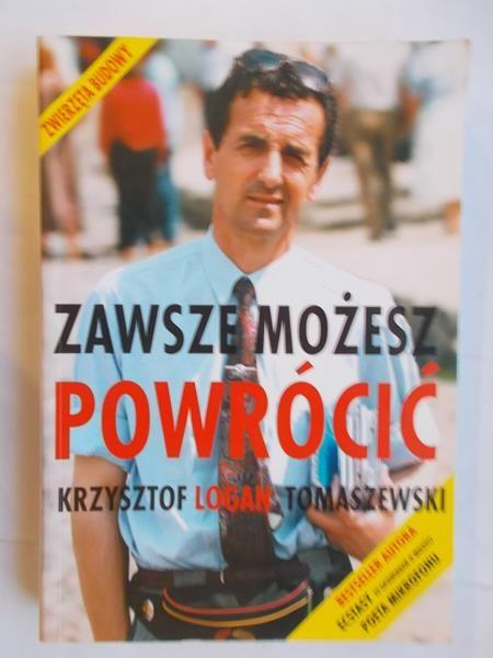 Zawsze możesz powrócić - Krzysztof Logan Tomaszewski - 10.00 zł ...