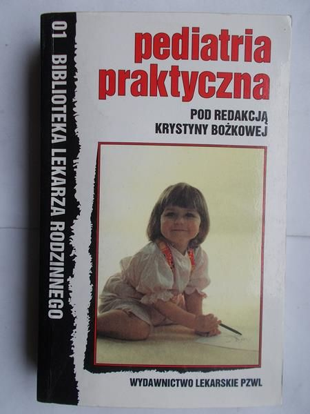 Bożkowa Krystyna (red.) - Pediatria praktyczna