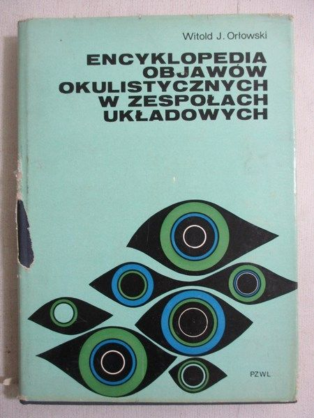 Encyklopedia objawów okulistycznych w zespołach układowych