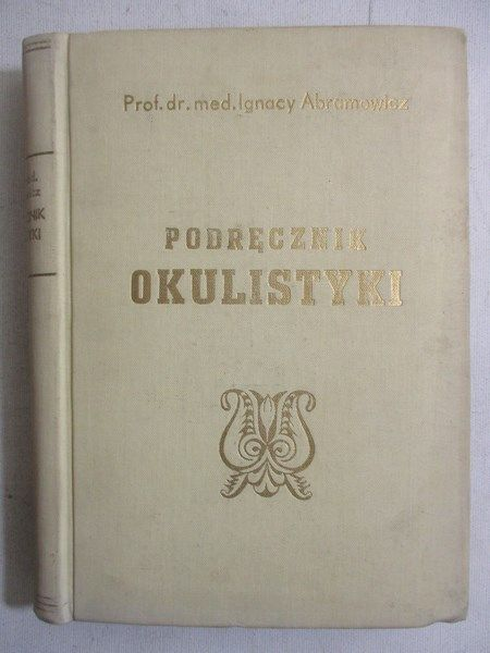 Abramowicz Ignacy - Podręcznik okulistyki, 1947 r.