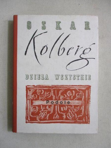 Kolberg Oskar - Dzieła wszystkie, Tom 47, Podole