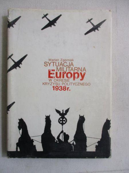 Sytuacja militarna Europy w okresie kryzysu politycznego 1938 r.