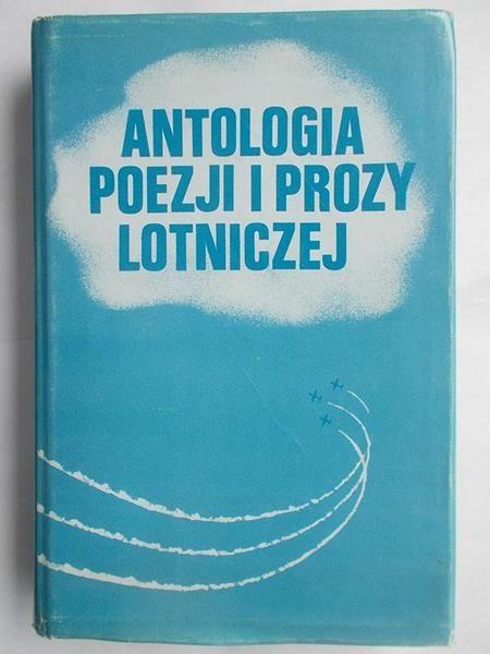 Moskwa Paweł (red.) - Antologia poezji i prozy lotniczej