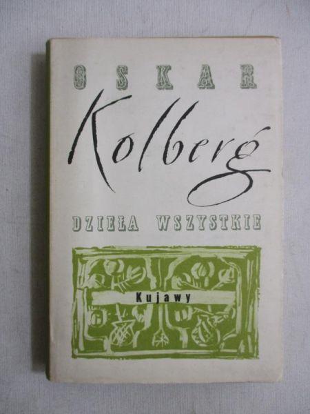Kolberg Oskar - Dzieła wszystkie. Kujawy