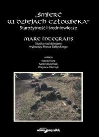Śmierć w dziejach człowieka Starożytność i średniowiecze Mare integrans