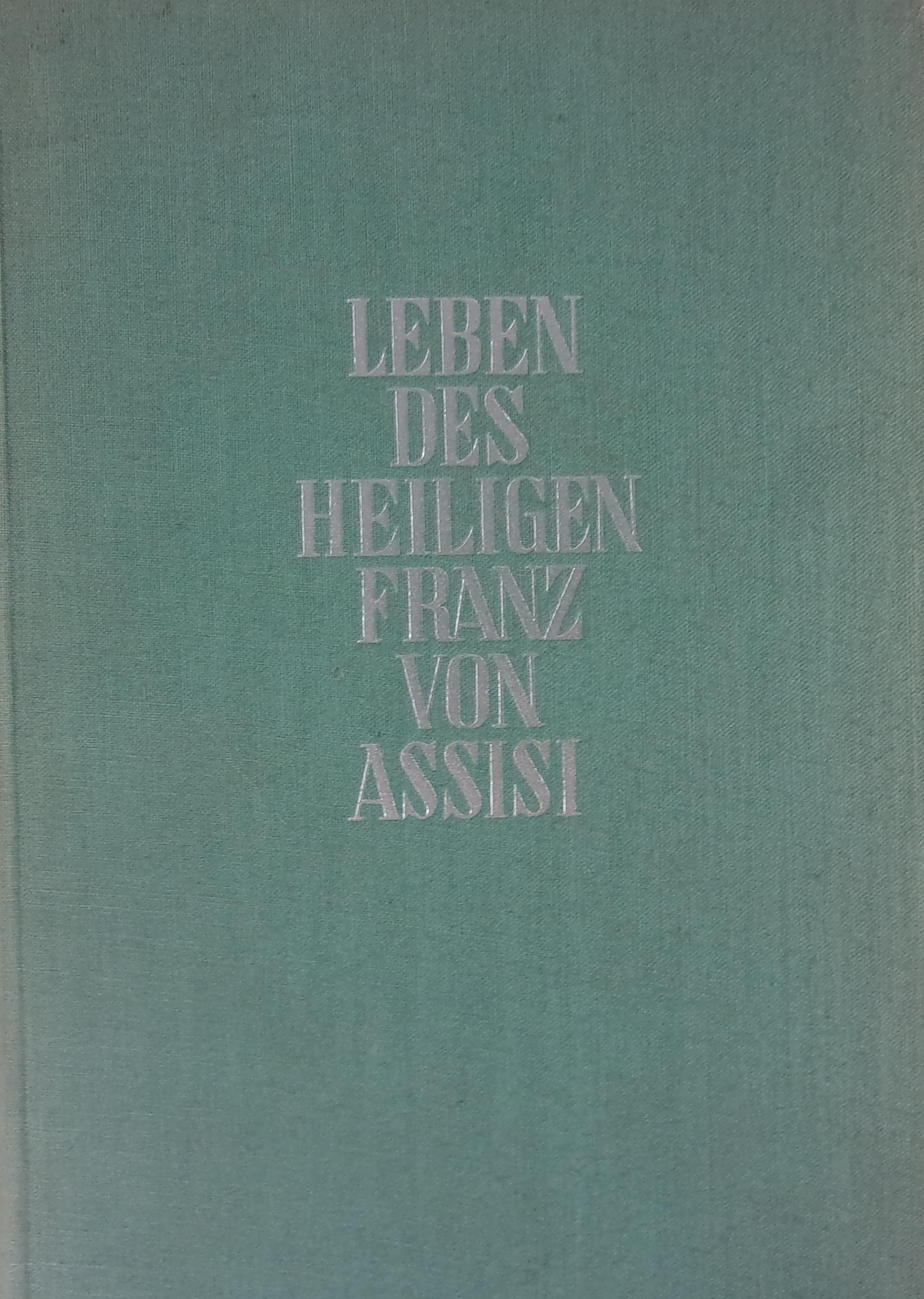 Leben Des Heiligen Franz Von Assisi 1935 R Paul Sabatier 24 00